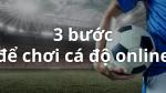 Các bước để chơi cá độ bóng đá online